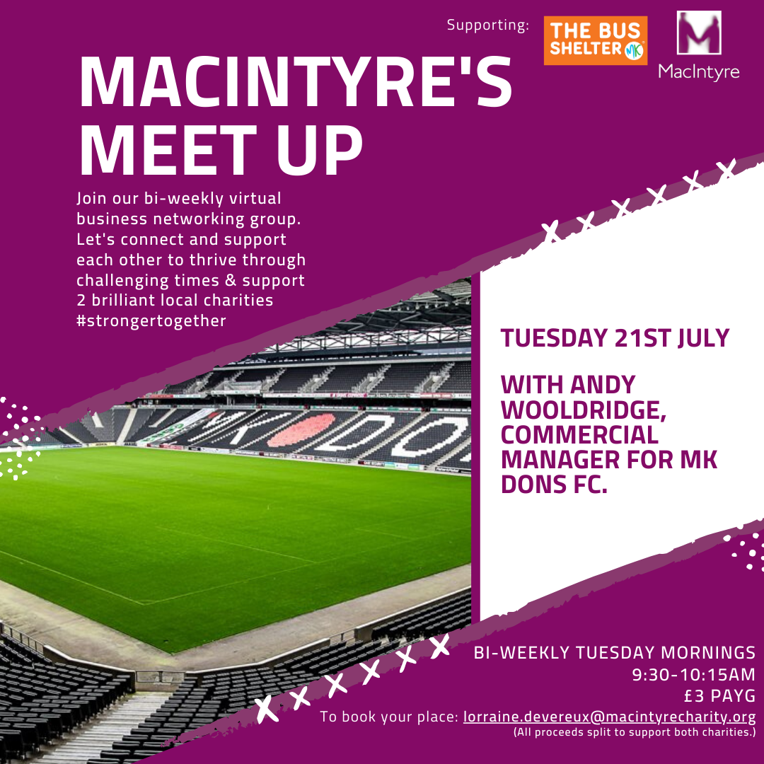 Still time to join MacIntyre & the MK Dons!  MacIntyre Meet Up Tues 29 July, 9.30am