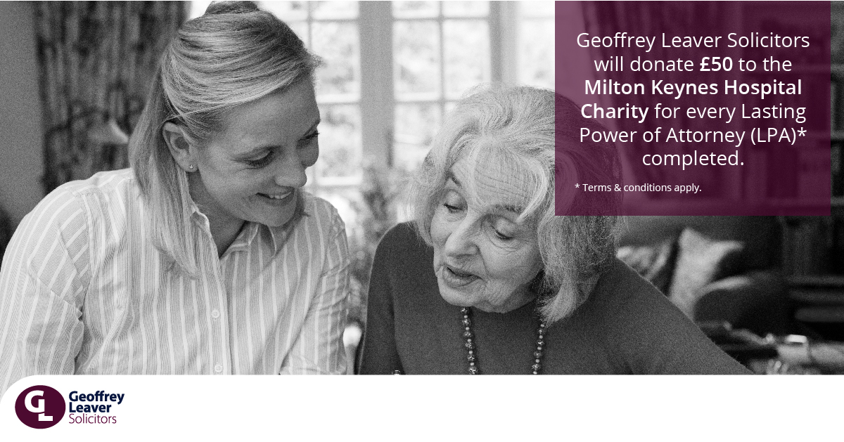 Geoffrey Leaver Solicitors launch new Lasting Powers of Attorney campaign in support of the MK Hospital Charity