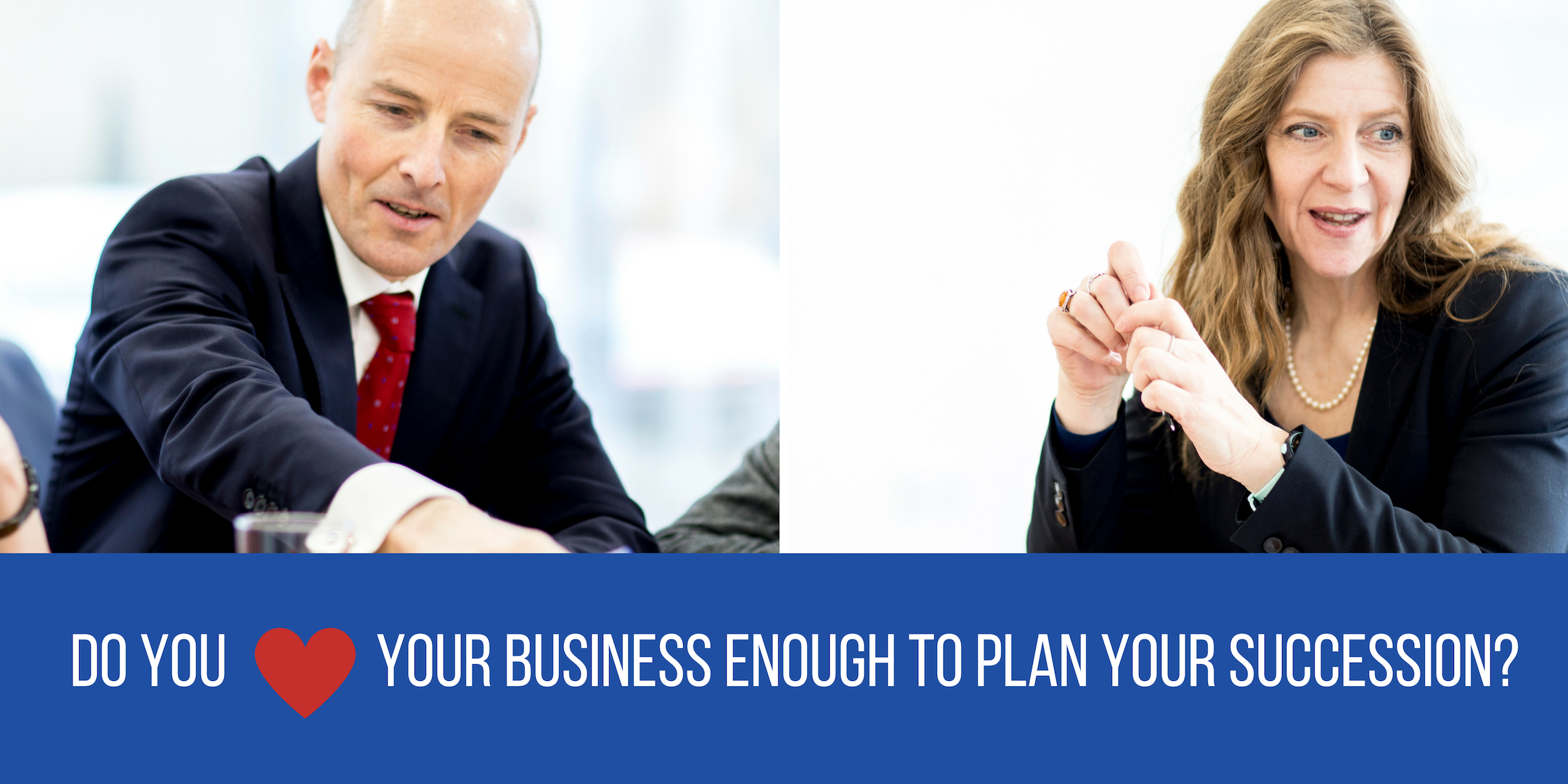 Do you LOVE you business enough to plan your succession?
